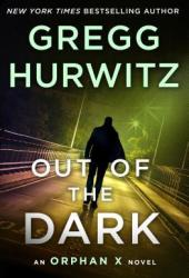 Out of the Dark (Orphan X, #4) Book Pdf