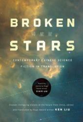 Broken Stars: Contemporary Chinese Science Fiction in Translation Pdf Book