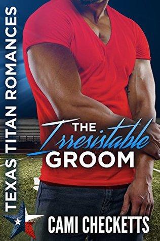The Irresistible Groom: Texas Titan Romances: The Lost Ones
