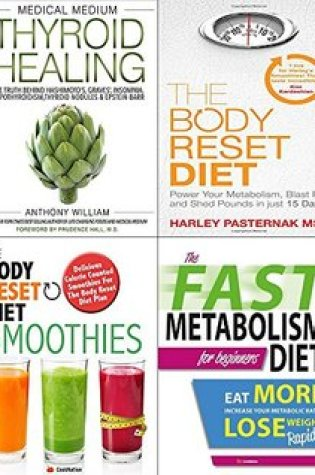 Medical medium thyroid healing [hardcover], body reset diet, smoothies and fast metabolism diet 4 books collection set Book Pdf ePub