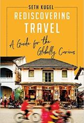 Rediscovering Travel: A Guide for the Globally Curious Pdf Book