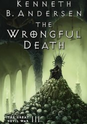 The Wrongful Death (The Great Devil War #3) Pdf Book