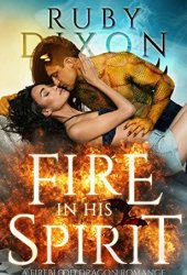 Fire In His Spirit (Fireblood Dragon, #5) Pdf Book