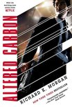 Altered Carbon (Takeshi Kovacs #1)