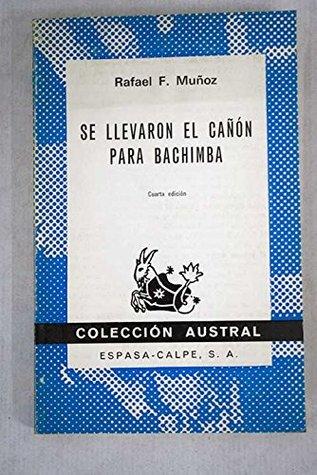 Se Llevaron el Canon Para Bachimba (Coleccion austral, No. 178)
