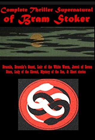 Complete Thriller Supernatural of Bram Stoker
