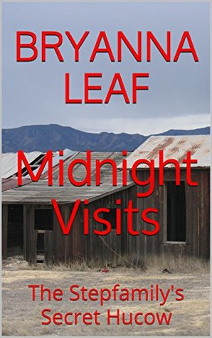 Midnight Visits: The Stepfamily's Secret Hucow