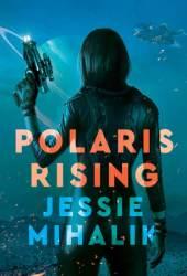 Polaris Rising (Consortium Rebellion, #1) Pdf Book
