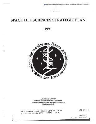 Space Life Sciences Strategic Plan, 1991