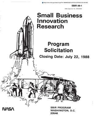Small Business Innovation Research. Program Solicitation. Closing Date: July 22, 1988