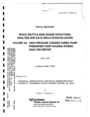 Space Shuttle Main Engine Structural Analysis and Data Reduction/Evaluation. Volume 3a: High Pressure Oxidizer Turbo-Pump Preburner Pump Housing Stress Analysis Report