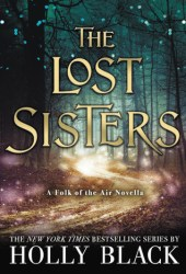 The Lost Sisters (The Folk of the Air, #1.5) Pdf Book