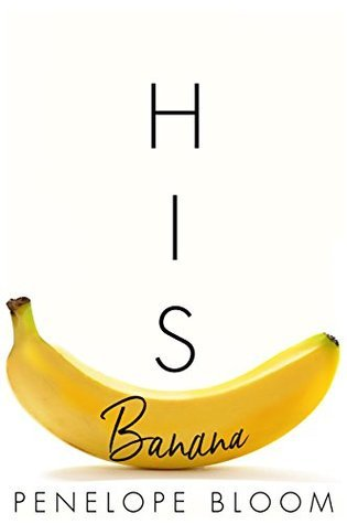 His Banana (Objects of Attraction, #1) Book Pdf ePub