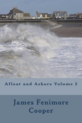 Afloat and Ashore Volume 2