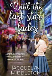 Until the Last Star Fades Pdf Book