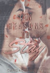 Ten Reasons to Stay (The Risky Hearts Duet, #1) Pdf Book