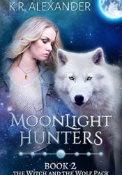 Moonlight Hunters (The Witch and the Wolf Pack, #2) Pdf Book