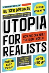 Utopia for Realists: How We Can Build the Ideal World Book Pdf