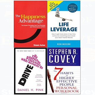 Happiness advantage, 7 habits of highly effective people personal workbook, drive, life leverage 4 books collection set