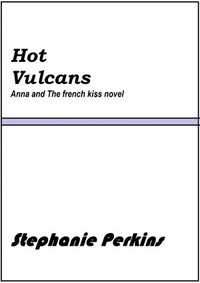 Hot Vulcans (A Anna and The French kiss Novel)
