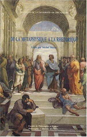 De la métaphysique à la rhétorique: Essais à la mémoire de Chaïm Perelman avec un inédit sur la logique