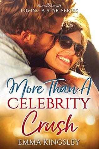 More Than a Celebrity Crush: Clean Inspirational Romance (Loving a Star Book 2)