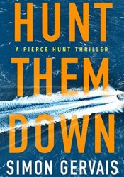 Hunt Them Down (Pierce Hunt, #1) Pdf Book