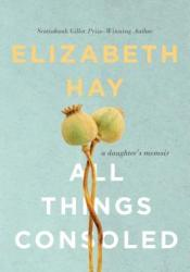 All Things Consoled: A Daughter's Memoir Pdf Book