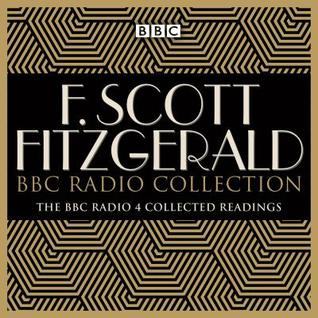 The F Scott Fitzgerald BBC Radio Collection: The Great Gatsby and other BBC Radio readings