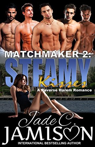 Steamy Kisses: A Reverse Harem Romance (Matchmaker Book 2)