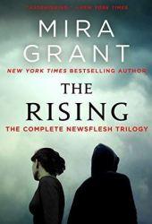 The Rising: The Newsflesh Trilogy Pdf Book