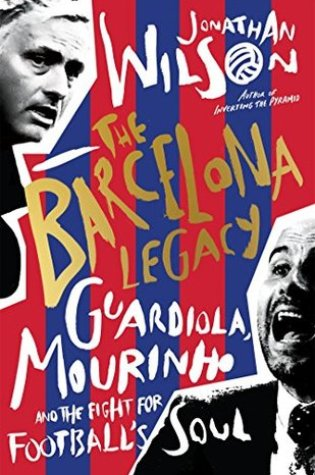 The Barcelona Legacy: Guardiola, Mourinho and the Fight For Football's Soul Book Pdf ePub