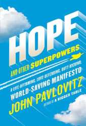 Hope and Other Superpowers: A Life-Affirming, Love-Defending, Butt-Kicking, World-Saving Manifesto Pdf Book