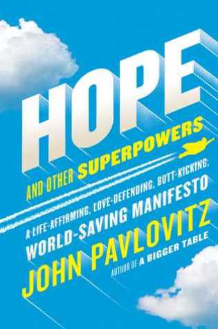 Hope and Other Superpowers: A Life-Affirming, Love-Defending, Butt-Kicking, World-Saving Manifesto Book Pdf ePub
