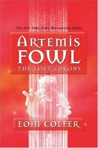 The Lost Colony (Artemis Fowl, Book 5) by Eoin Colfer (2006-09-12)