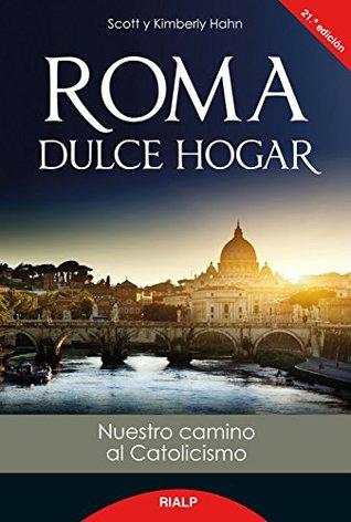 Roma, dulce hogar: Nuestro camino al catolicismo