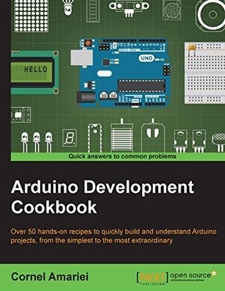 Arduino Development Cookbook: Over 50 hands-on recipes to quickly build and understand Arduino projects, from the simplest to the most extraordinary.