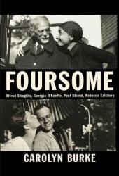 Foursome: Alfred Stieglitz, Georgia O'Keeffe, Paul Strand, Rebecca Salsbury Pdf Book