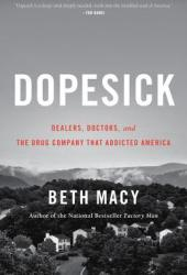 Dopesick: Dealers, Doctors, and the Drug Company that Addicted America Pdf Book
