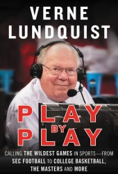 Play by Play: Calling The Wildest Games In Sports – From SEC Football to College Basketball, The Masters and More Pdf Book