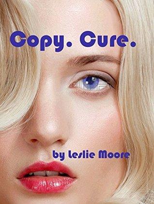 Copy. Cure.: A Nanotechnology Adventure