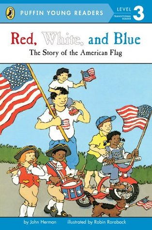 Red, White, and Blue: The Story of the American Flag (Puffin Young Readers, Level 3)