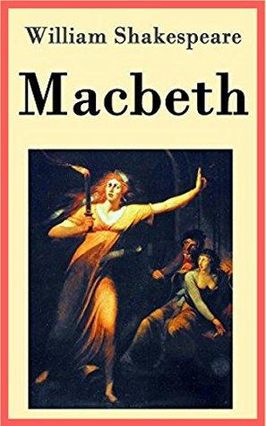 Macbeth by William Shakespeare: William Shakespeare