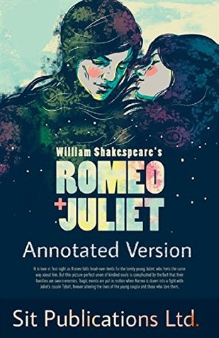 Romeo and Juliet: ( Annotated by Sit Publications Ltd. )