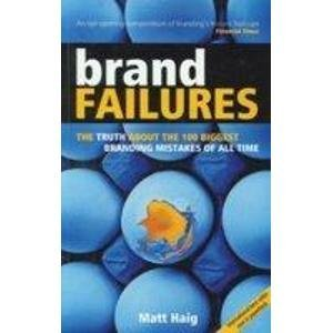 Brand Failures (The Truth About The 100 Biggest Branding Mistakes Of All Time)