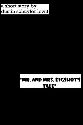 Mr. and Mrs. Bigshot's Tale