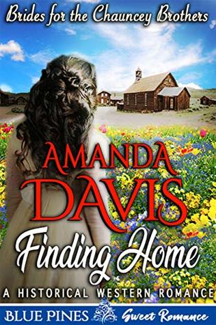 Finding Home (Brides for the Chauncey Brothers Book 1)