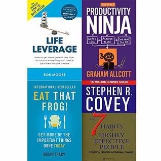 Eat that frog, 7 habits of highly effective people, life leverage and how to be a productivity ninja 4 books collection set