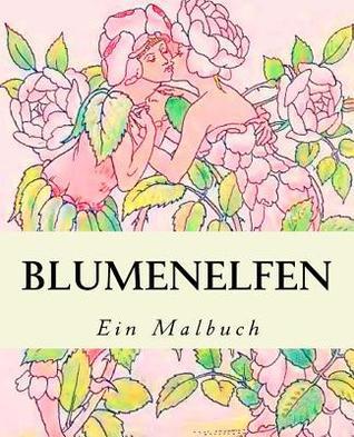 Blumenelfen: Ein Malbuch