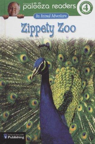 Zippety Zoo (Lithgow Palooza Readers Level 2)